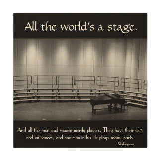All the World is a Stage Wood Print
