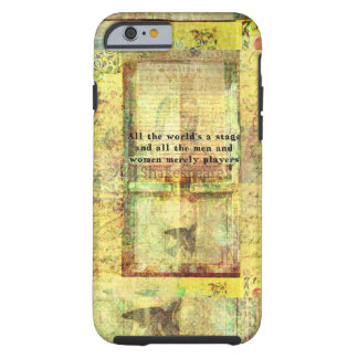 All the world's a stage and all the men and....... tough iPhone 6 case