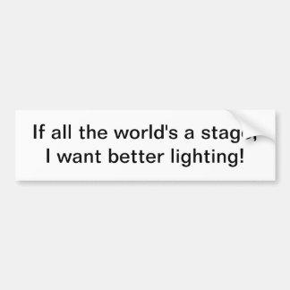 All the world's a stage - bumper sticker car bumper sticker