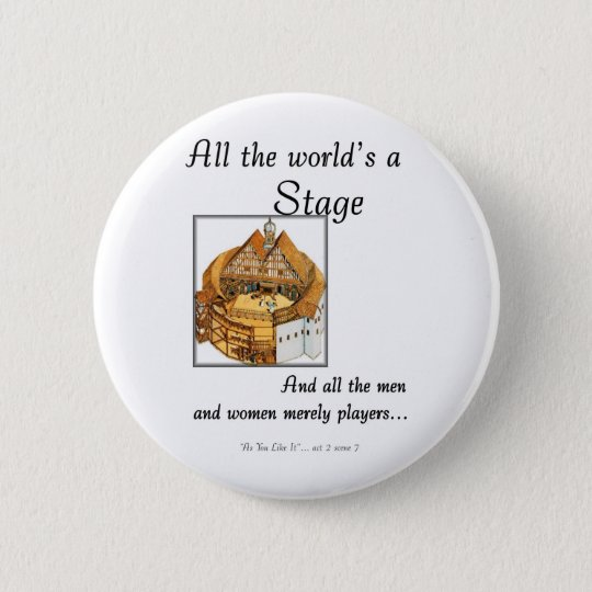 All the worlds a stage pinback button