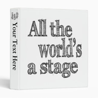 All the World's a Stage Quote 3 Ring Binder