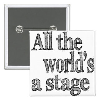 All the World's a Stage Quote 2 Inch Square Button