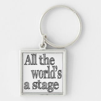 All the World's a Stage Quote Keychain