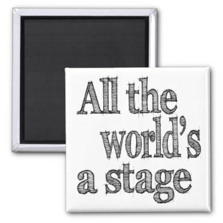 All the World's a Stage Quote Fridge Magnet
