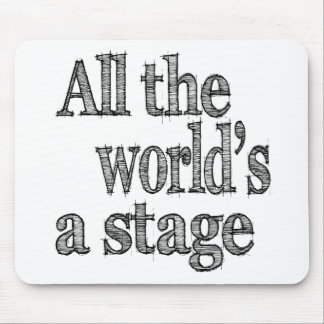 All the World's a Stage Quote Mouse Pad