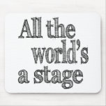 All the World's a Stage Quote Mousepad
