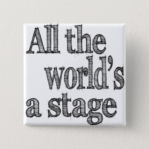 All the Worlds a Stage Quote Pinback Button
