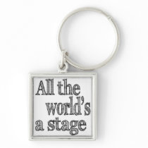 All the World's a Stage Quote Silver-Colored Square Keychain