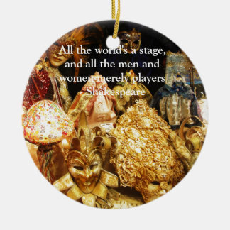 All the world's a stage Shakespeare quote Ceramic Ornament