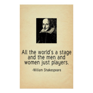 All the World's a Stage William Shakespeare Quote Poster