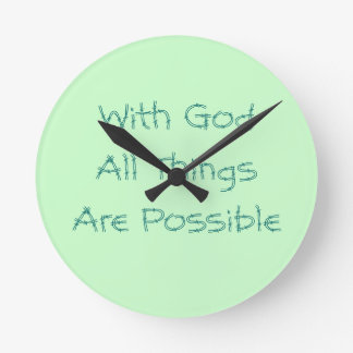 All Things Are Possible Round Clocks
