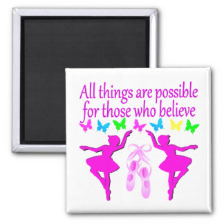 ALL THINGS ARE POSSIBLE DANCER DREAM MAGNET