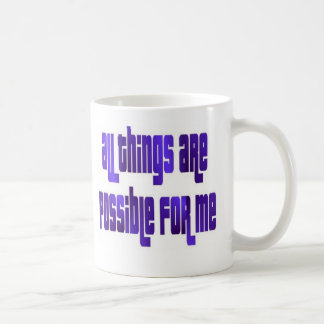 All Things Are Possible For Me Coffee Mug