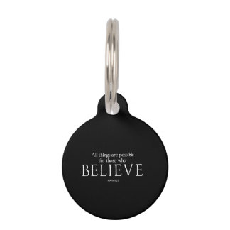 All Things Are Possible for Those who Believe Pet ID Tag