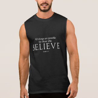 All Things Are Possible for Those who Believe Sleeveless Shirt
