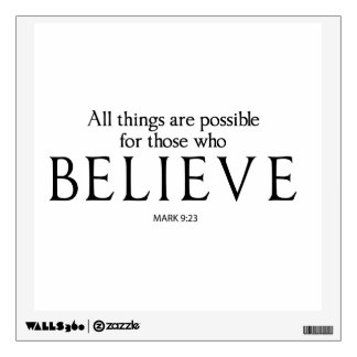 All Things Are Possible for Those who Believe Wall Decal