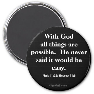 All things are possible gotGod316.com Scripture 3 Inch Round Magnet