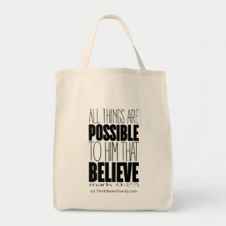 """All Things Are Possible ... "" Grocery Tote Bag"