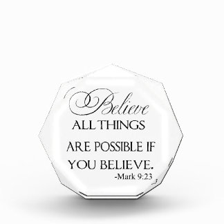 All Things Are Possible If You Believe Acrylic Award