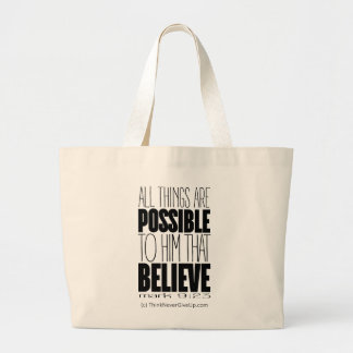 """""""All Things Are Possible To Him That Believe"""" Tote Jumbo Tote Bag"""