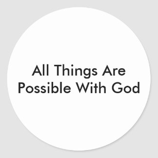 All Things Are Possible With God Classic Round Sticker