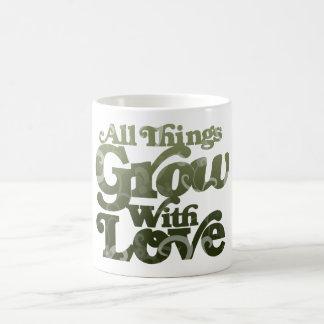 All Things Grow With Love Coffee Mug