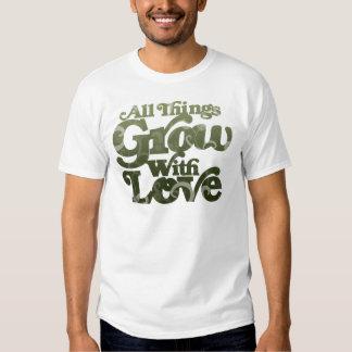 All Things Grow With Love Tee Shirt