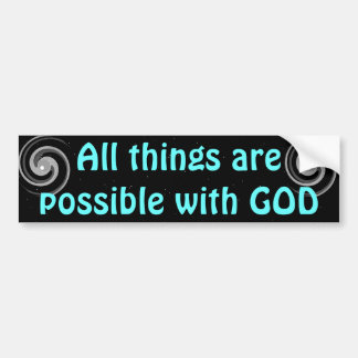 all things possible bumper sticker