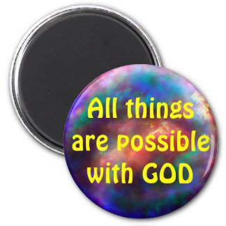 All things possible magnet