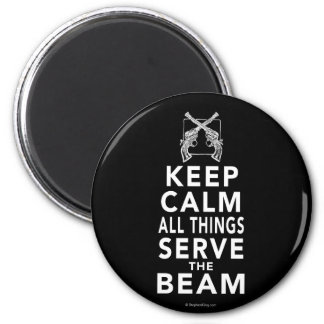 All Things Serve The Beam 2 Inch Round Magnet