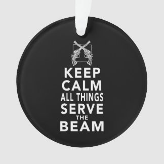 All Things Serve The Beam Ornament
