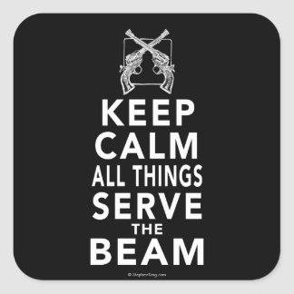 All Things Serve The Beam Square Sticker