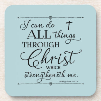 All Things Through Christ - Philippians 4:13 Beverage Coaster