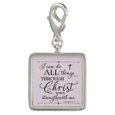 All Things Through Christ - Philippians 4:13 Charm