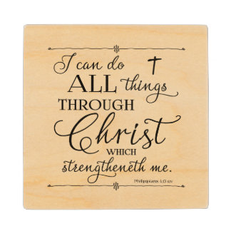 All Things Through Christ - Philippians 4:13 Wood Coaster