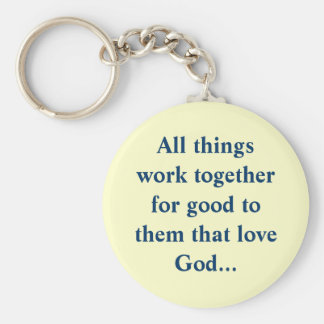 All things work together for good to them that ... basic round button keychain