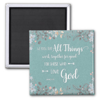 All Things Work Together - Rom 8:28 Magnet
