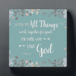 "All Things Work Together - Rom 8:28 Plaque<br><div class=""desc"">Plaque with distressed white typography on textured aqua background surrounded by watercolor flowers,  with well known verse from Romans 8:28,  ""… All things work together for good for those who love God…""</div>"