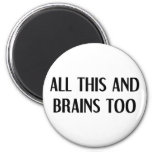 All This and Brains Magnet