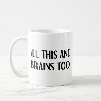 All This and Brains Classic White Coffee Mug