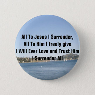 All To Jesus I Surrender Pinback Button