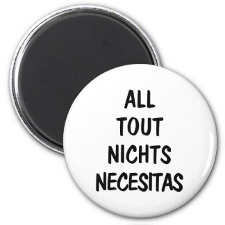 All Tout Nichts Necesitas 2 Inch Round Magnet