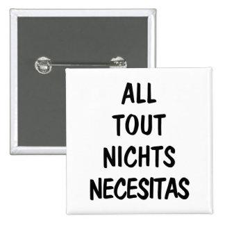 All Tout Nichts Necesitas 2 Inch Square Button