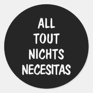 All Tout Nichts Necesitas Classic Round Sticker