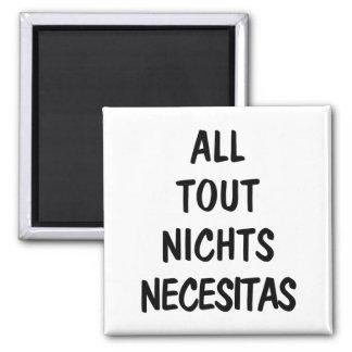 All Tout Nichts Necesitas Magnets