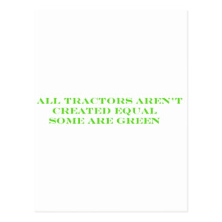 All Tractors Arent Created Equal Some Are Green Postcard