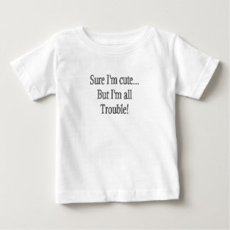 All Trouble Infant T-shirt