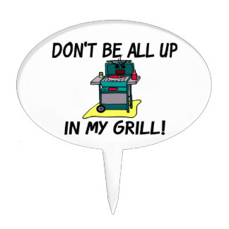 All Up In My Grill Cake Topper