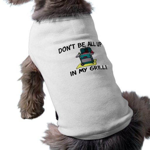 All Up In My Grill Pet Tee