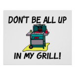 All Up In My Grill Print